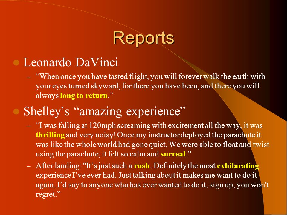 Reports Leonardo DaVinci Shelley's amazing experience