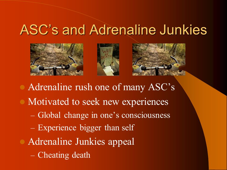 ASC's and Adrenaline Junkies