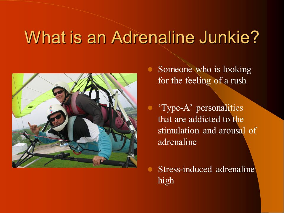 What is an Adrenaline Junkie