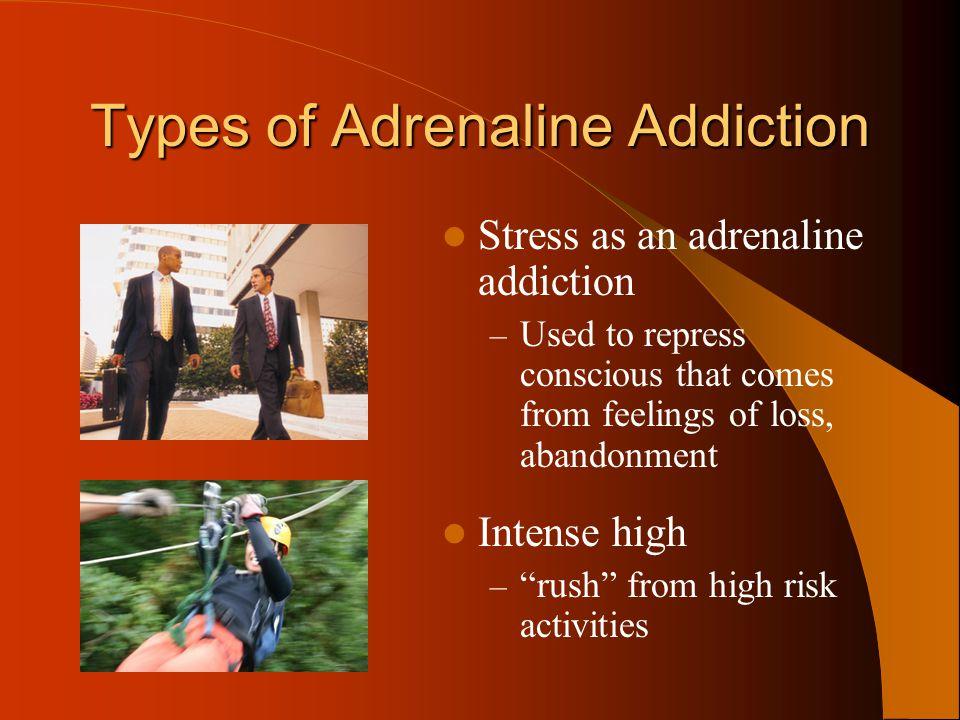 Types of Adrenaline Addiction