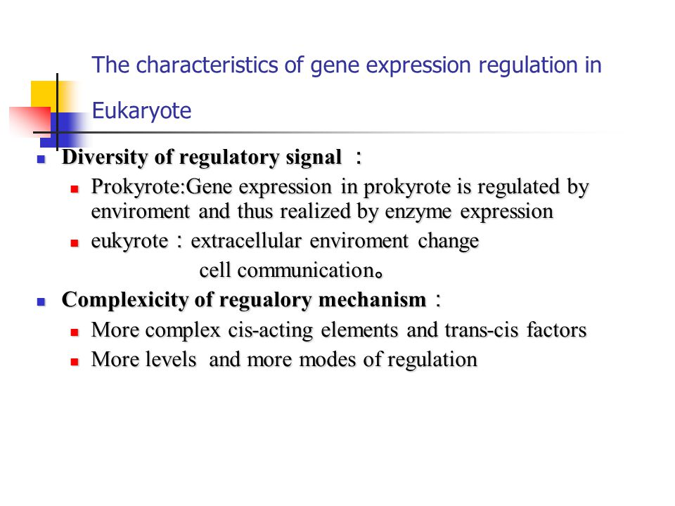 The characteristics of gene expression regulation in Eukaryote