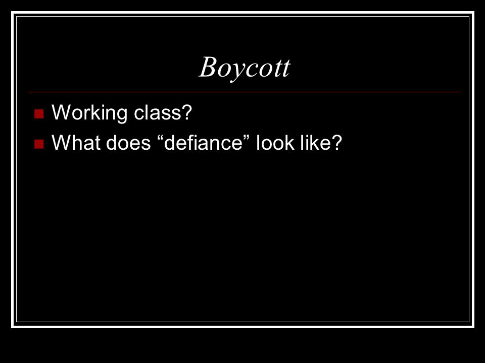 Boycott Working class What does defiance look like