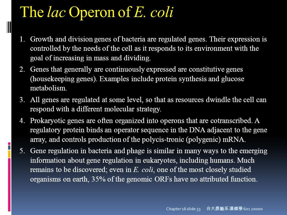 The lac Operon of E. coli