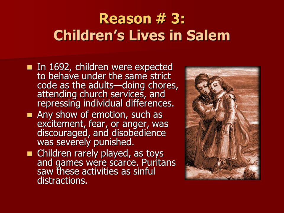 Reason # 3: Children's Lives in Salem