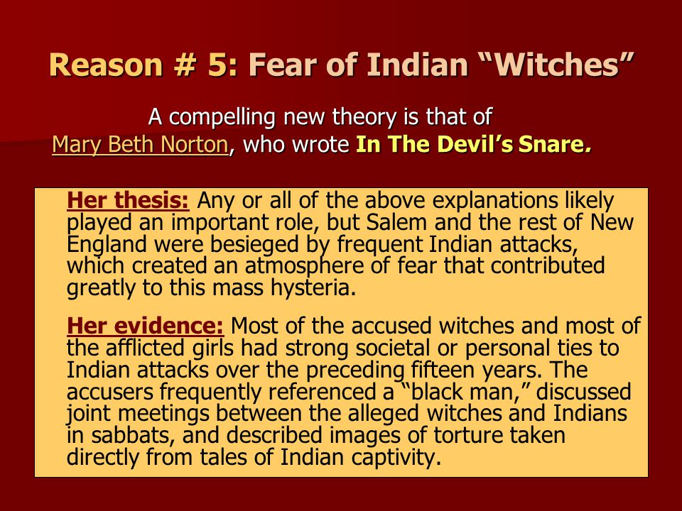 Reason # 5: Fear of Indian Witches