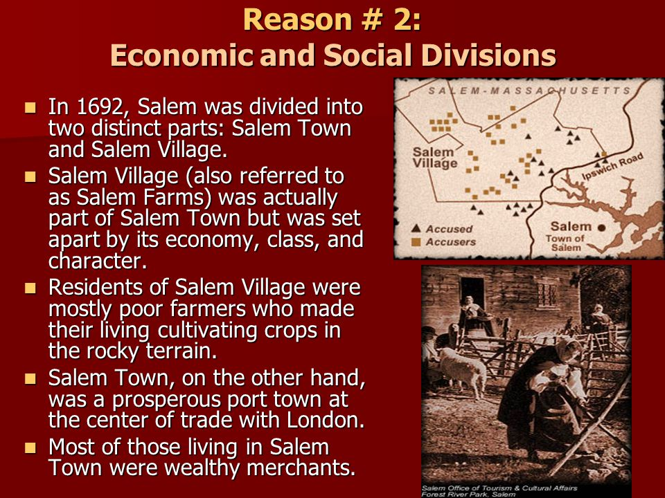 Reason # 2: Economic and Social Divisions
