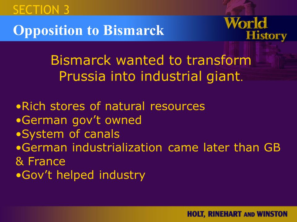 Bismarck wanted to transform Prussia into industrial giant.