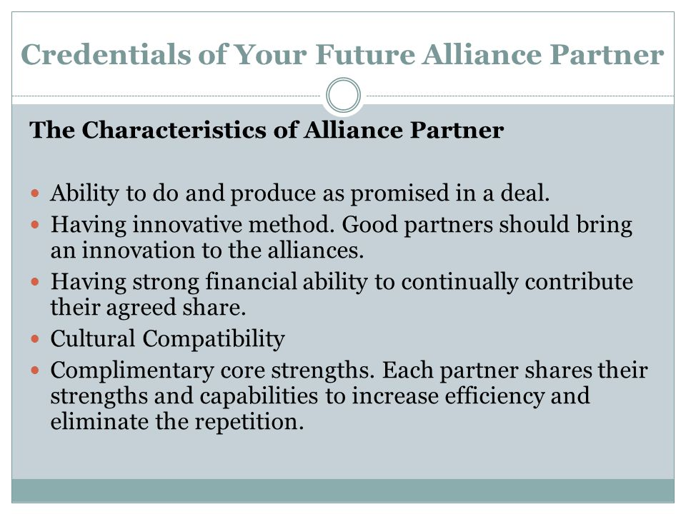 Credentials of Your Future Alliance Partner