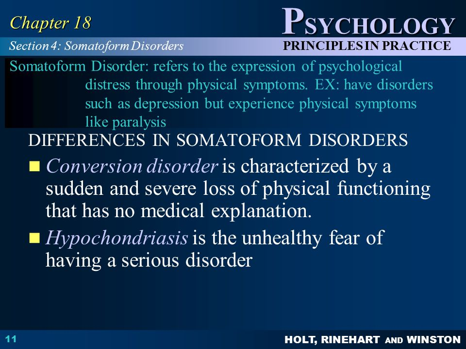 Hypochondriasis is the unhealthy fear of having a serious disorder