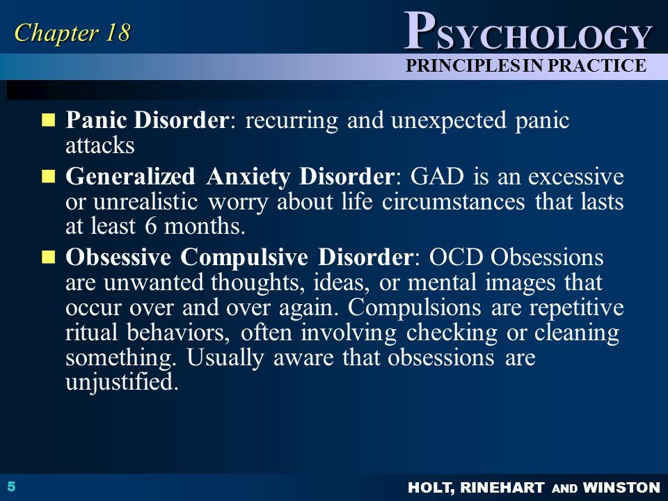 Chapter 18 Panic Disorder: recurring and unexpected panic attacks.