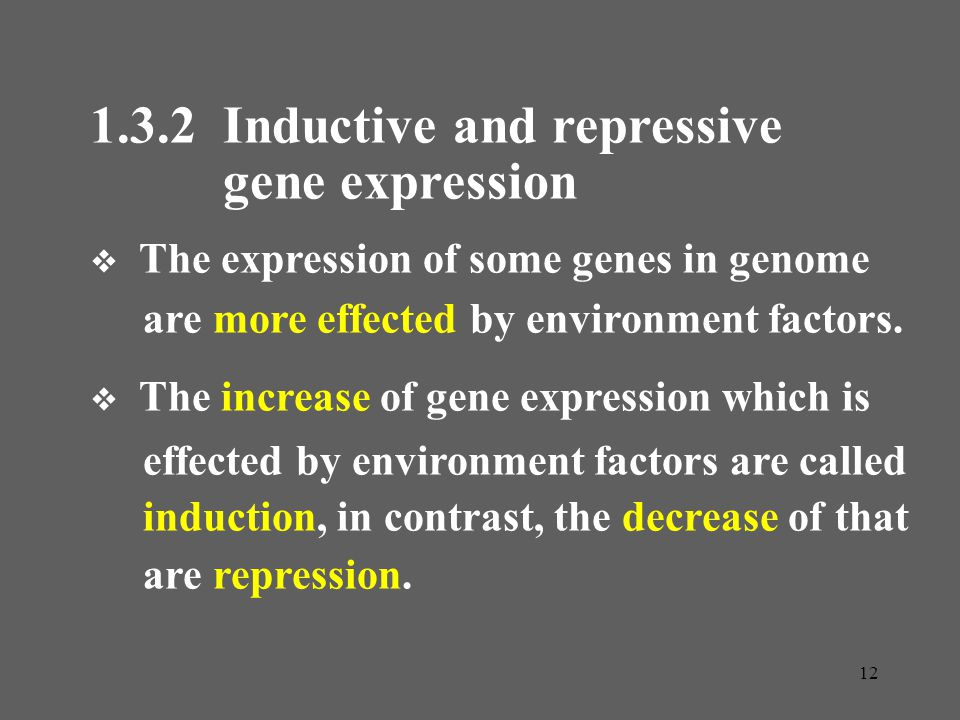 1.3.2 Inductive and repressive gene expression