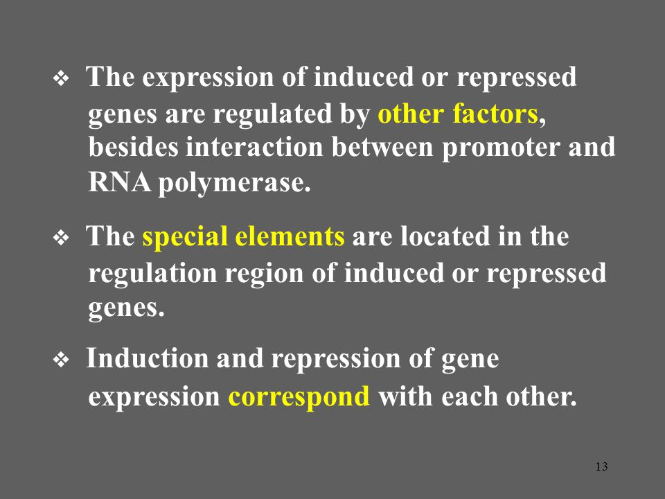 genes are regulated by other factors,