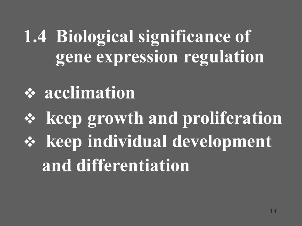 1.4 Biological significance of gene expression regulation