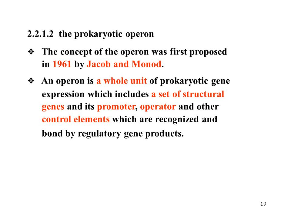 2.2.1.2 the prokaryotic operon in 1961 by Jacob and Monod.