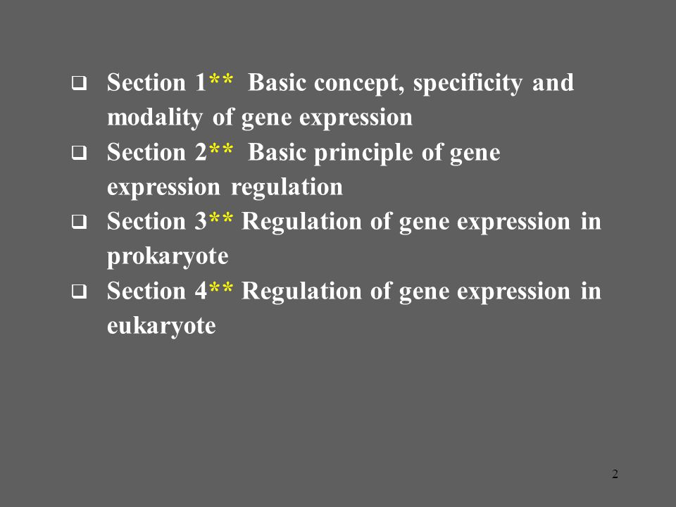 Section 1** Basic concept, specificity and modality of gene expression
