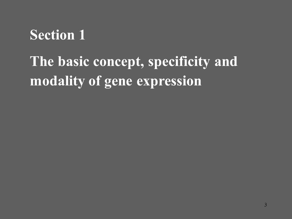 Section 1 The basic concept, specificity and modality of gene expression