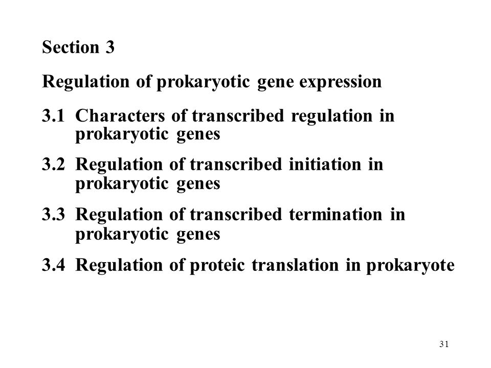 Section 3 Regulation of prokaryotic gene expression. 3.1 Characters of transcribed regulation in.