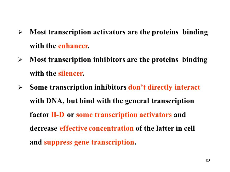 Most transcription activators are the proteins binding with the enhancer.