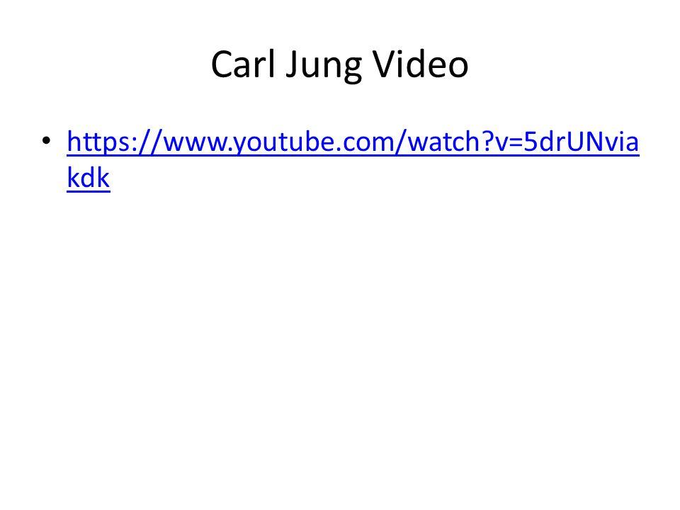 Carl Jung Video https://www.youtube.com/watch v=5drUNviakdk