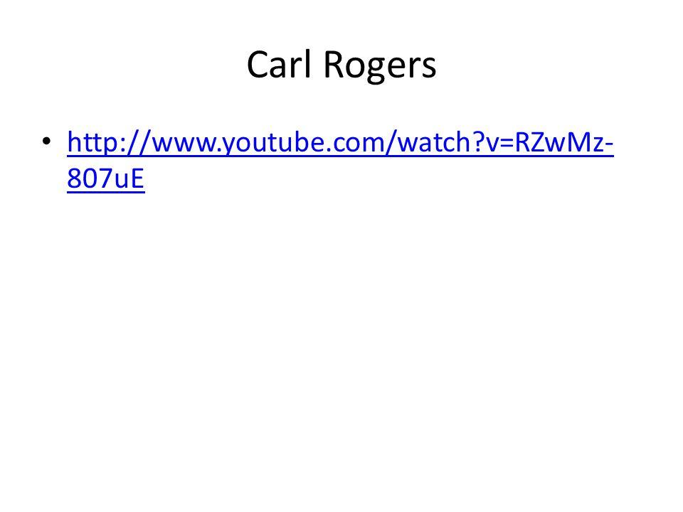 Carl Rogers http://www.youtube.com/watch v=RZwMz-807uE