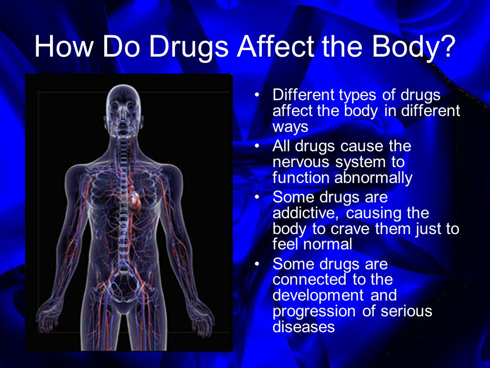 How Do Drugs Affect the Body