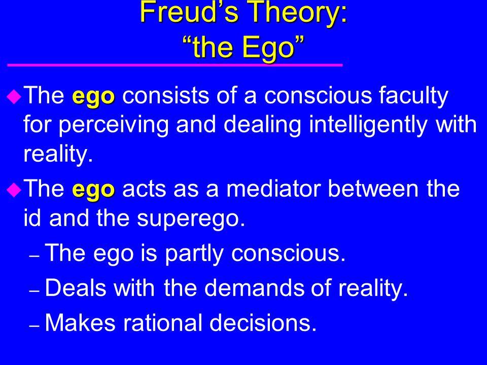 Freud's Theory: the Ego
