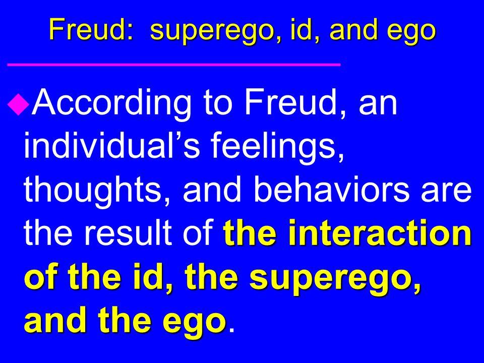 Freud: superego, id, and ego