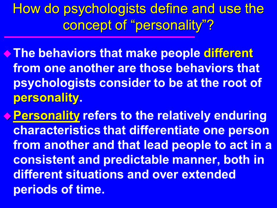 How do psychologists define and use the concept of personality