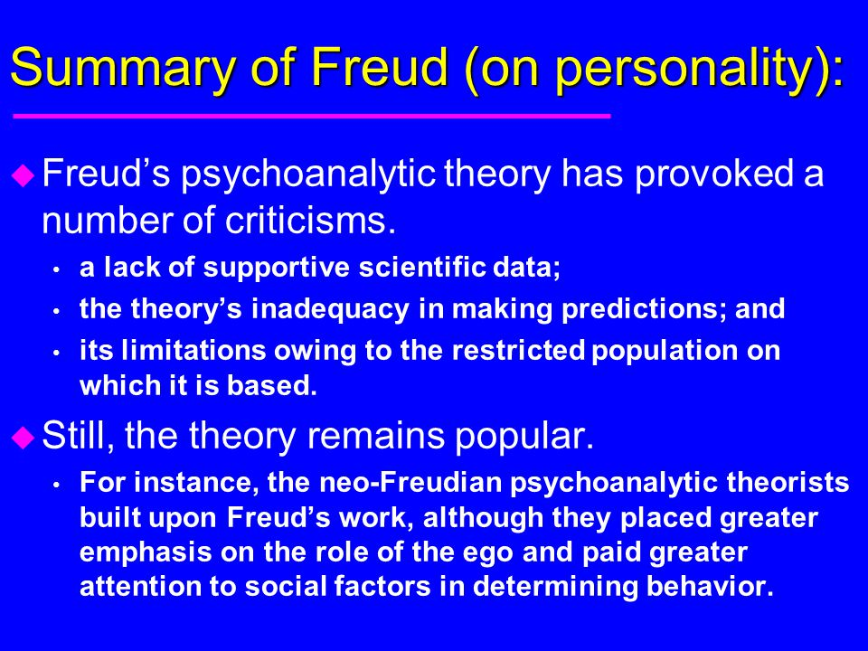 personality overview psychoanalytic theories freud vs Sigmund freud founded psychoanalytic theory in work for many other personality theories for instance freud's psychosexual of psychoanalytic therapy is.