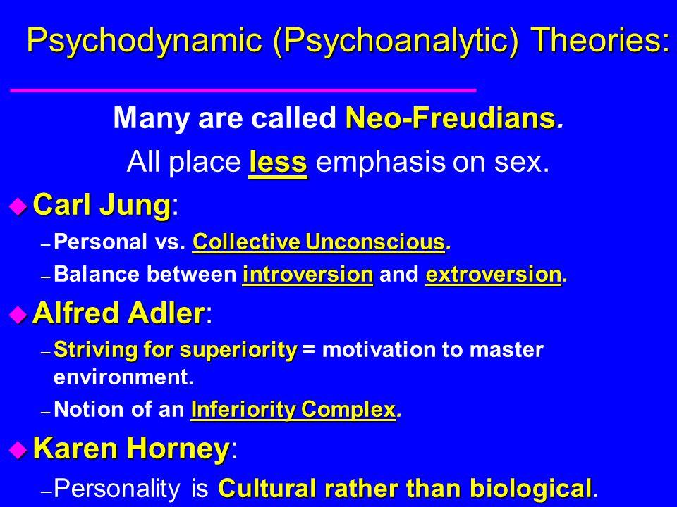 Psychodynamic (Psychoanalytic) Theories: