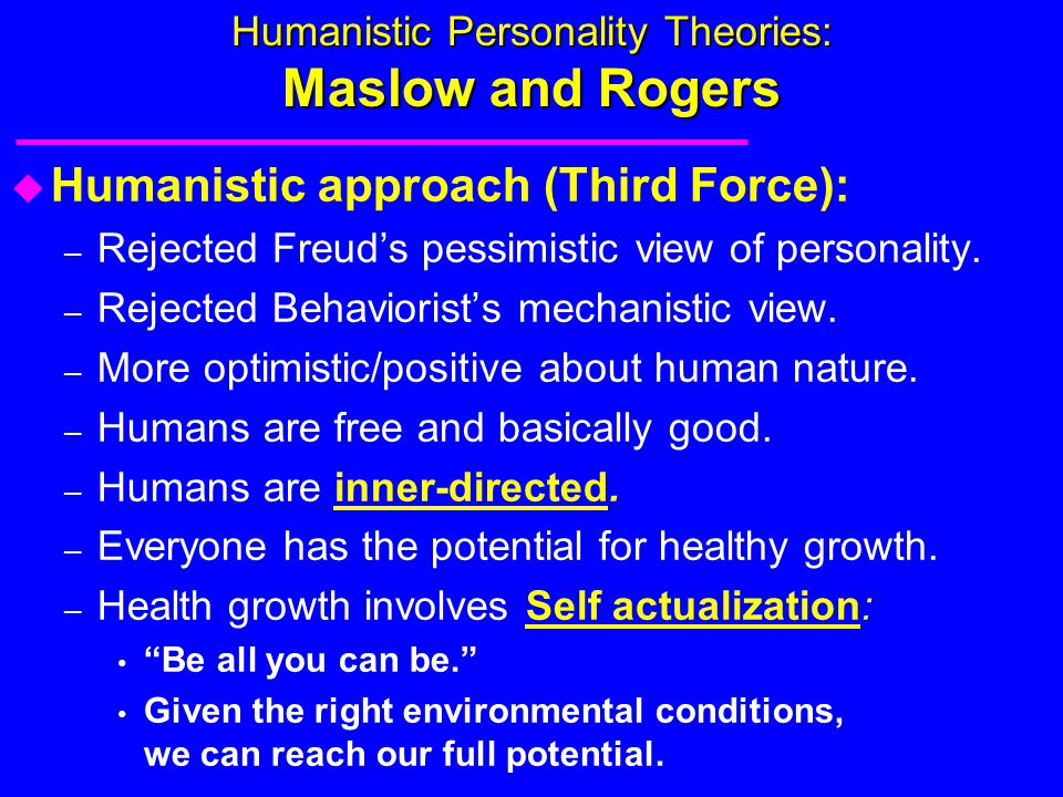 Humanistic Personality Theories: Maslow and Rogers
