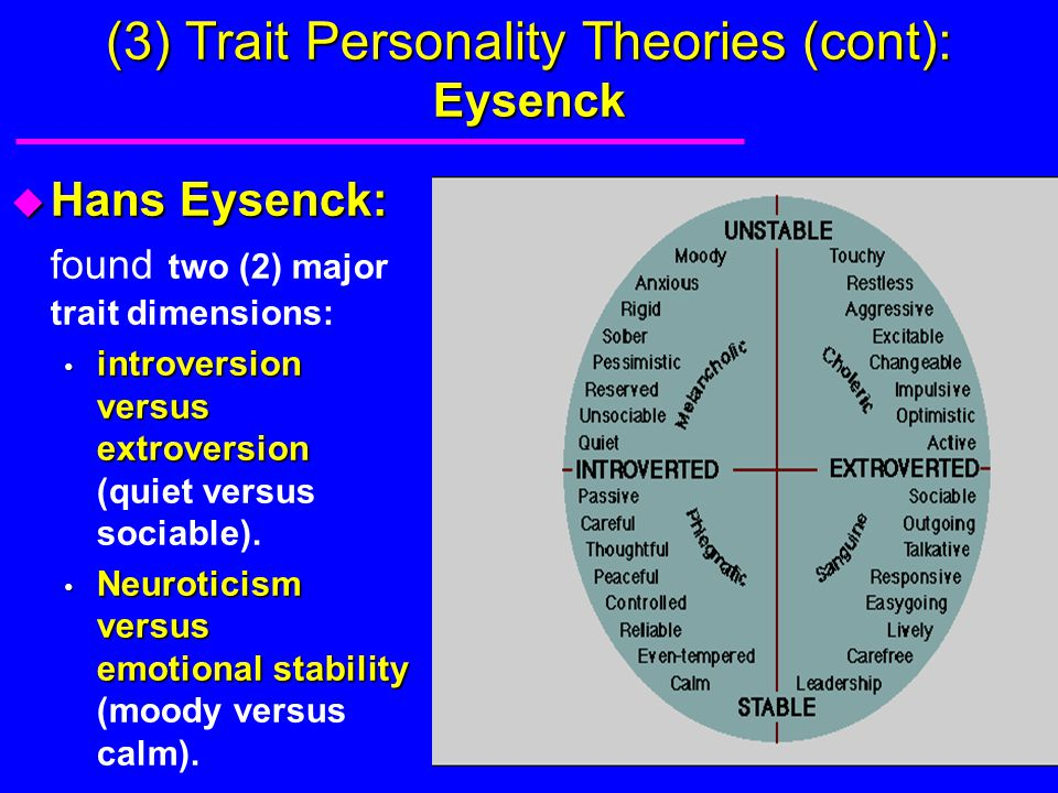 (3) Trait Personality Theories (cont): Eysenck
