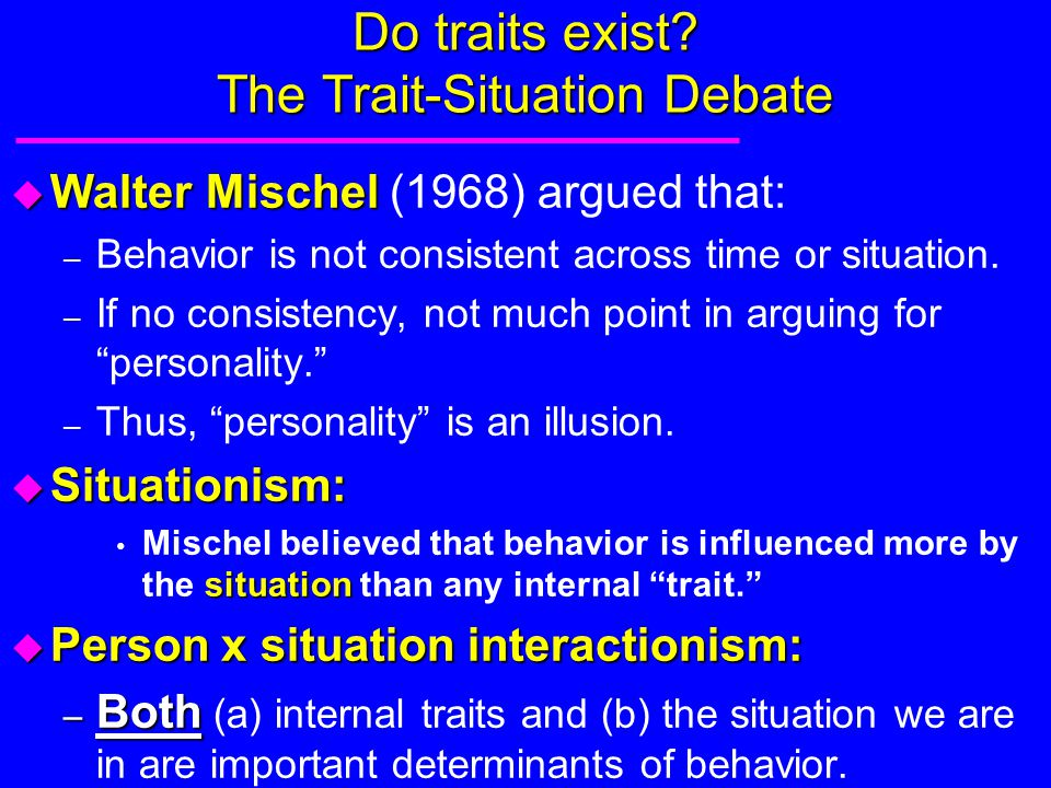 Do traits exist The Trait-Situation Debate