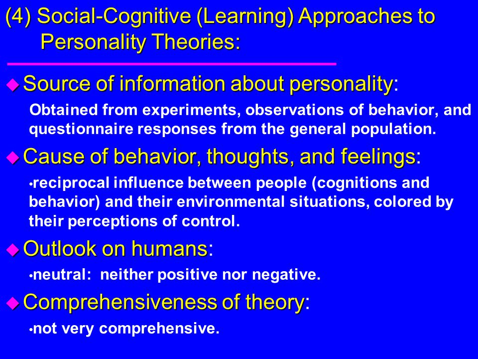 humanistic v social cognitive personality theory comparison essay Humanistic cognitive behavioral theory makes sense to me rating 1 2 3 4 5 6 7 8 9 10 frequency 0 0 2 0 6 5 15 22 14 6 item 4 personality theorists develop new theories because of problems with old ones.