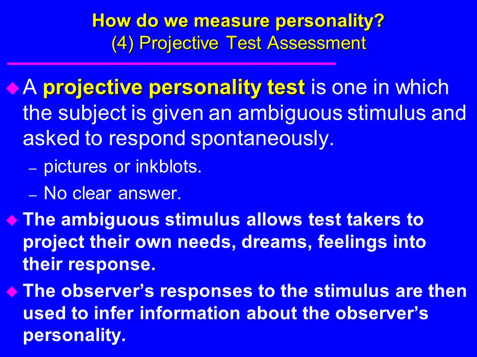 How do we measure personality (4) Projective Test Assessment