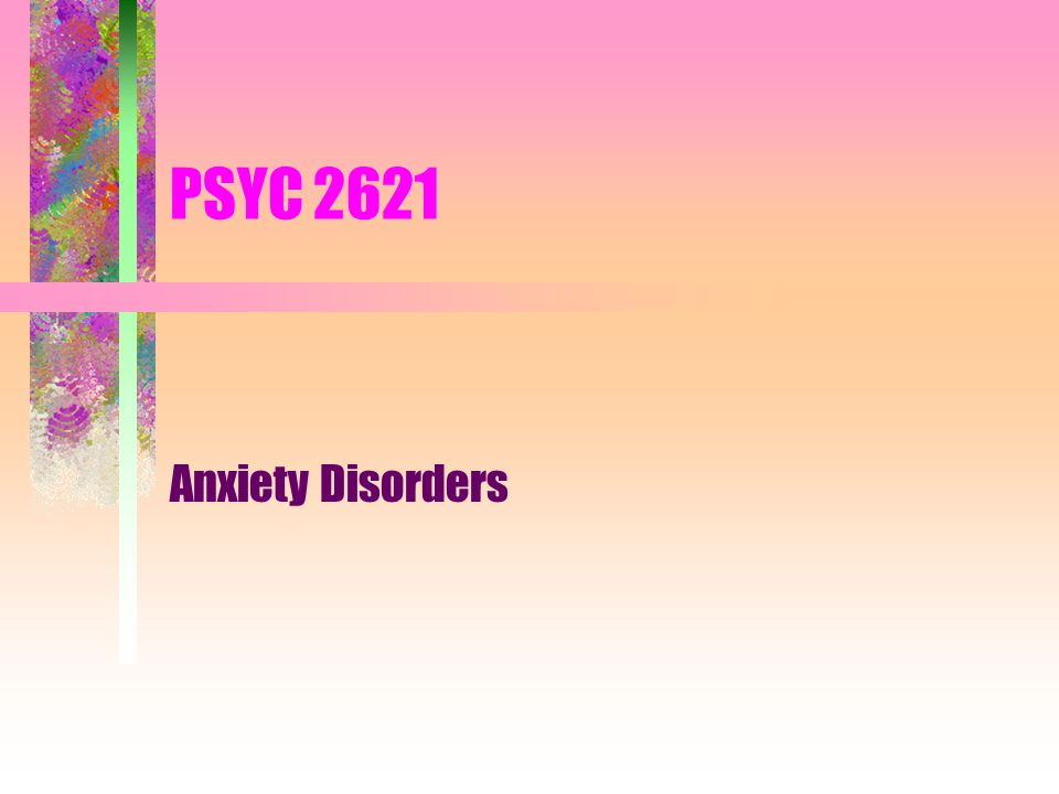 PSYC 2621 Anxiety Disorders