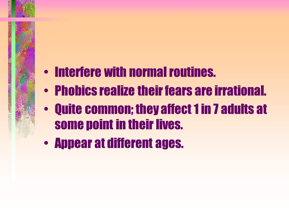 Interfere with normal routines.