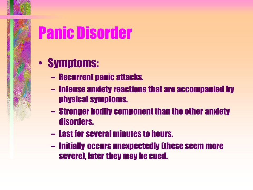 Panic Disorder Symptoms: Recurrent panic attacks.