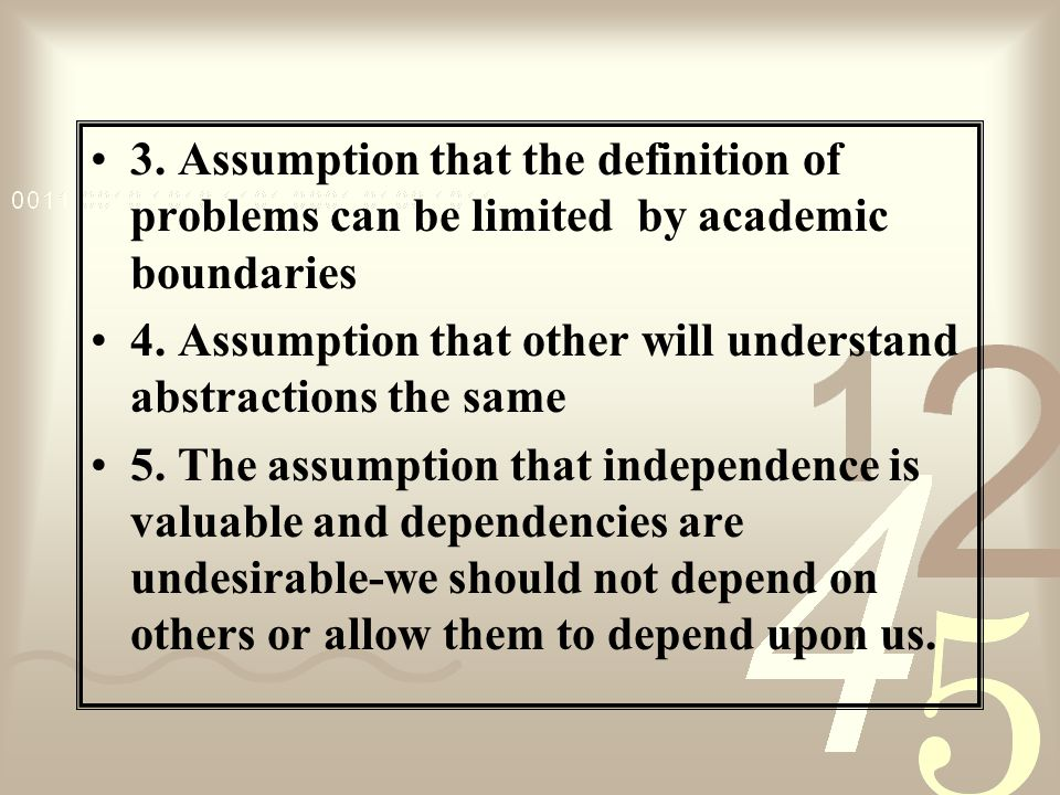3. Assumption that the definition of problems can be limited by academic boundaries