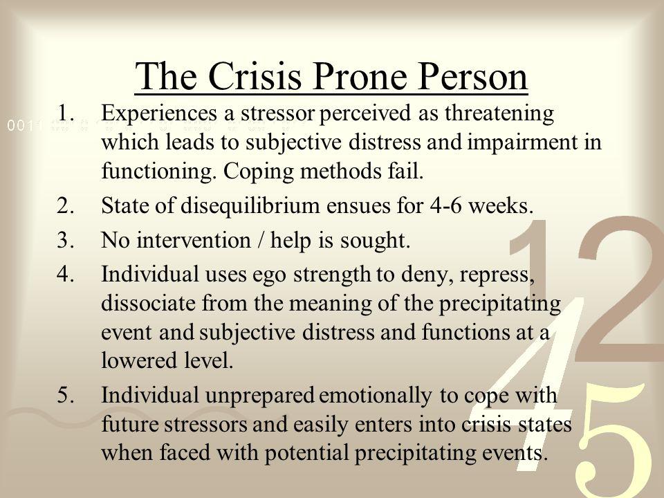 The Crisis Prone Person