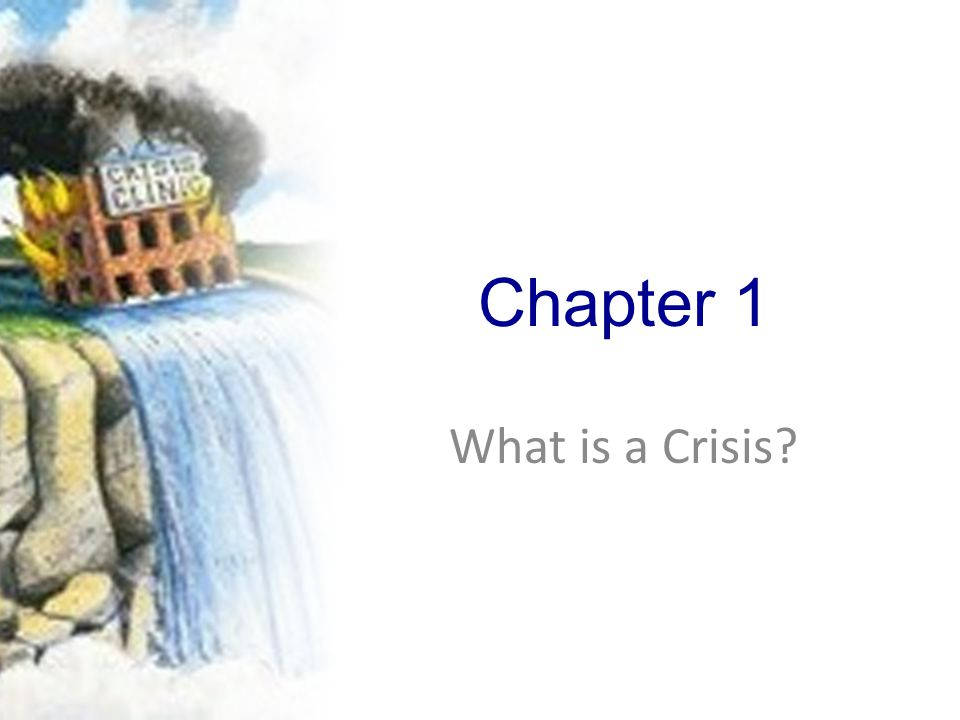Chapter 1 What is a Crisis