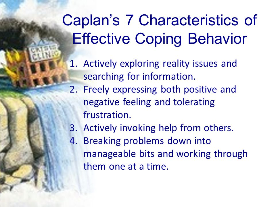 Caplan's 7 Characteristics of Effective Coping Behavior