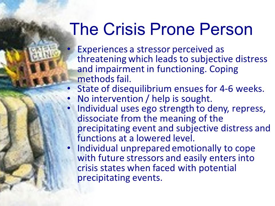 The Crisis Prone Person