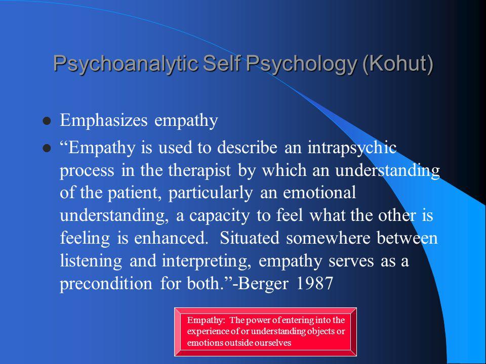 Psychoanalytic Self Psychology (Kohut)