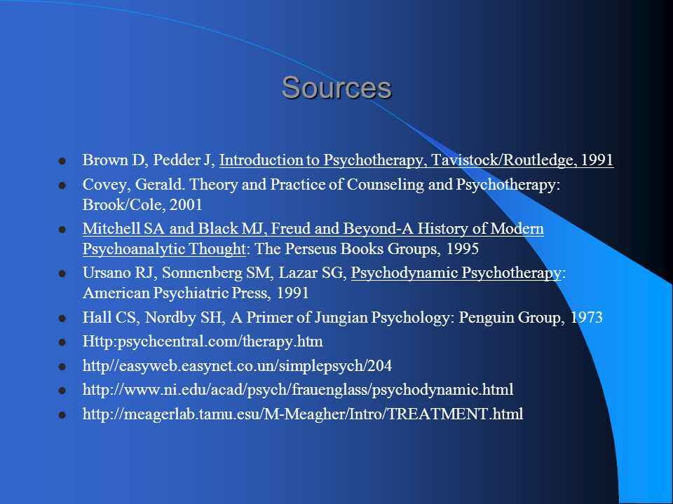 Sources Brown D, Pedder J, Introduction to Psychotherapy, Tavistock/Routledge, 1991.