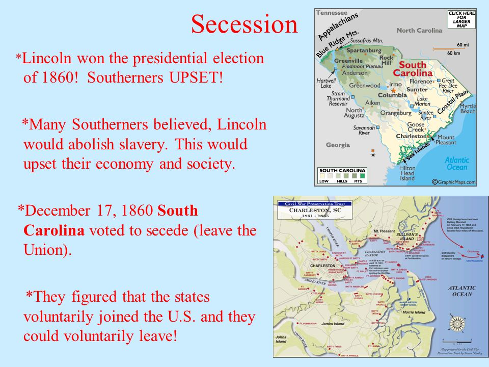 Secession *Lincoln won the presidential election of 1860! Southerners UPSET!
