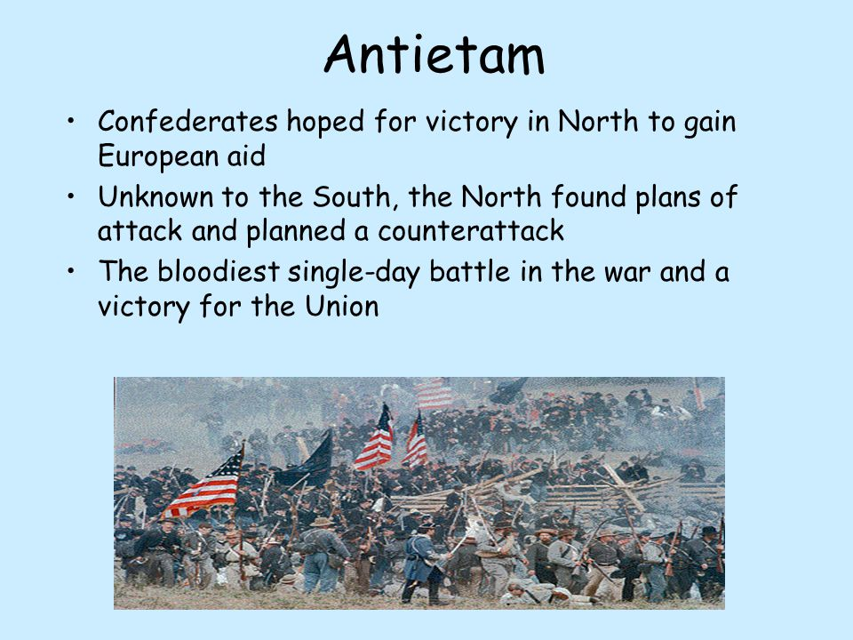 Antietam Confederates hoped for victory in North to gain European aid