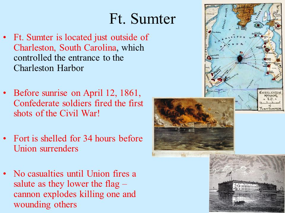 Ft. Sumter Ft. Sumter is located just outside of Charleston, South Carolina, which controlled the entrance to the Charleston Harbor.