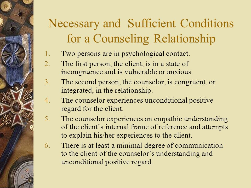 Necessary and Sufficient Conditions for a Counseling Relationship