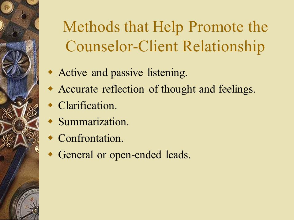 Methods that Help Promote the Counselor-Client Relationship